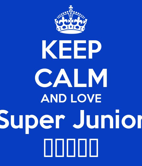 KEEP CALM AND LOVE Super Junior 슈퍼주니어