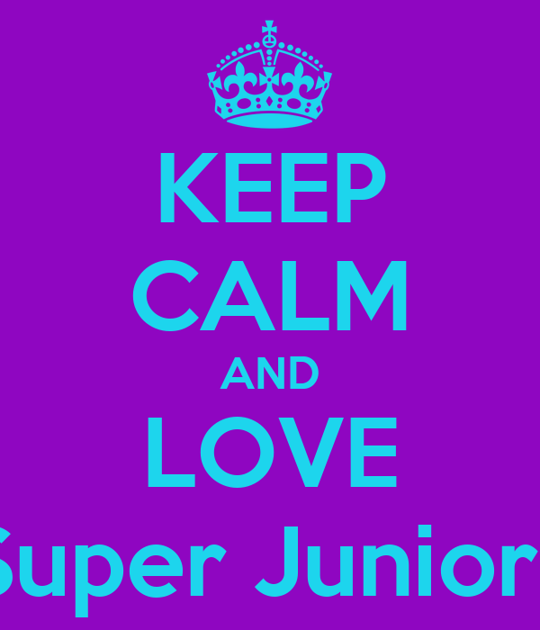 KEEP CALM AND LOVE Super Junior♥