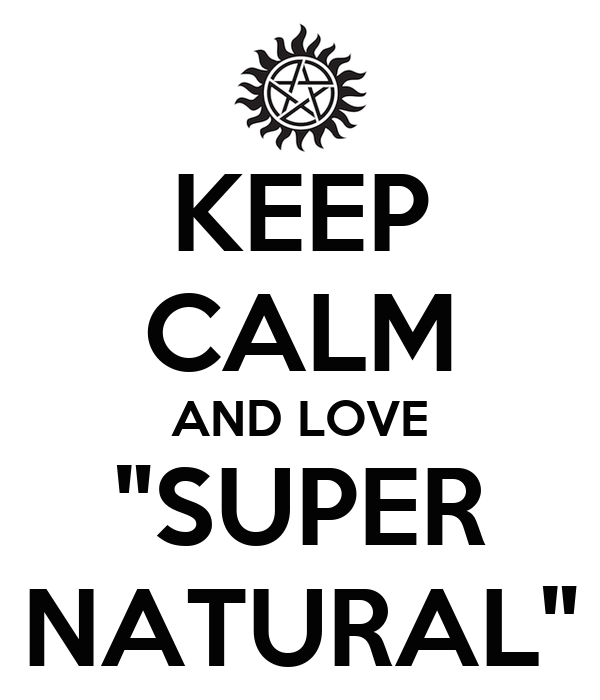 "KEEP CALM AND LOVE ""SUPER NATURAL"""