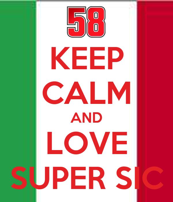 KEEP CALM AND LOVE SUPER SIC