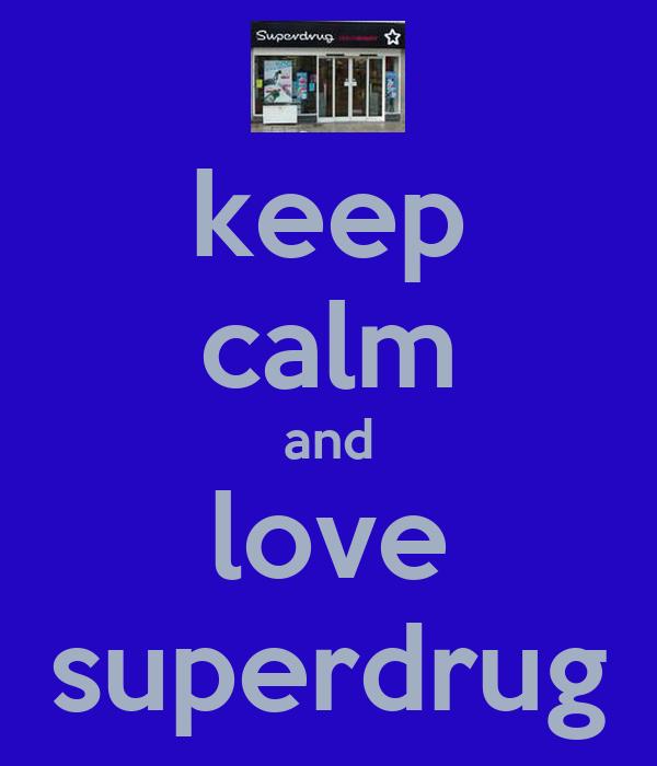 keep calm and love superdrug