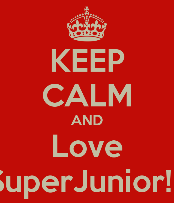 KEEP CALM AND Love SuperJunior!!!