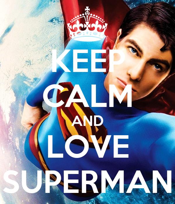 KEEP CALM AND LOVE SUPERMAN