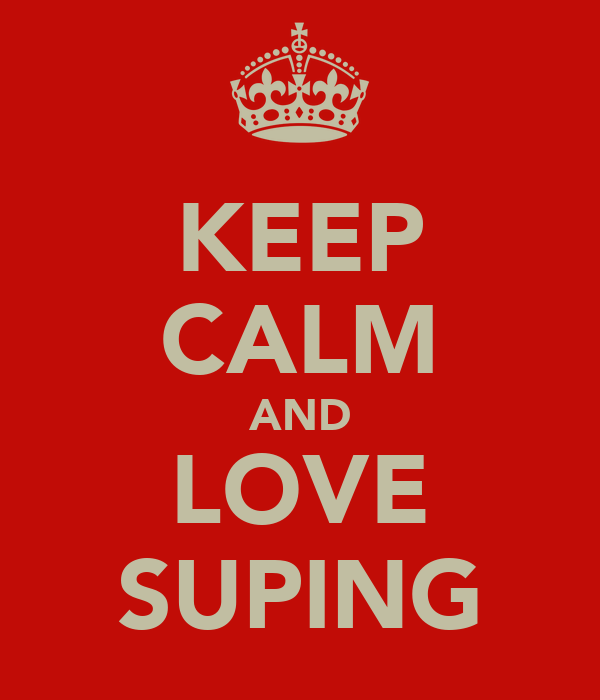 KEEP CALM AND LOVE SUPING