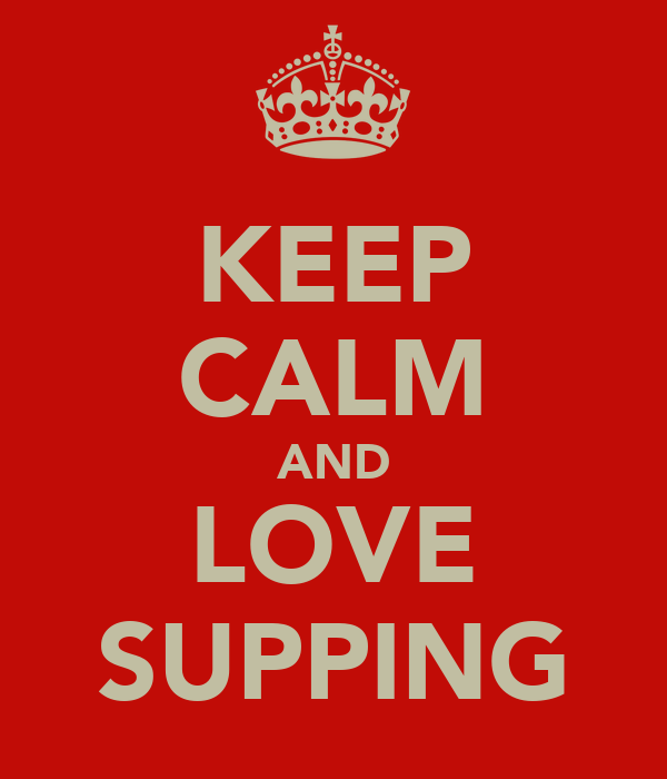 KEEP CALM AND LOVE SUPPING