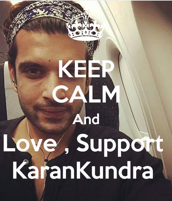 KEEP CALM And Love , Support  KaranKundra