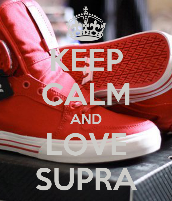 KEEP CALM AND LOVE SUPRA