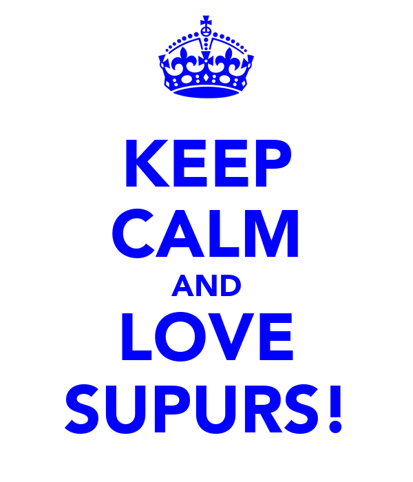KEEP CALM AND LOVE SUPURS!