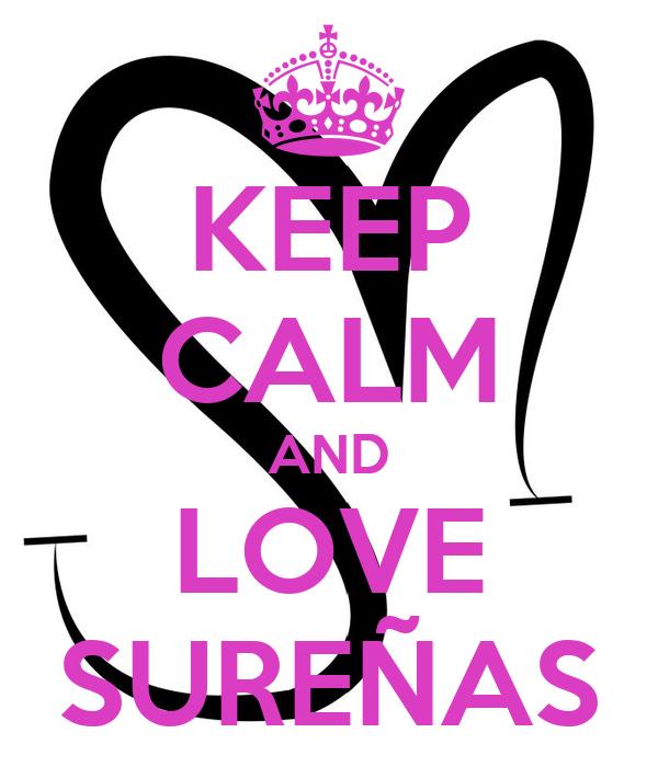 KEEP CALM AND LOVE SUREÑAS