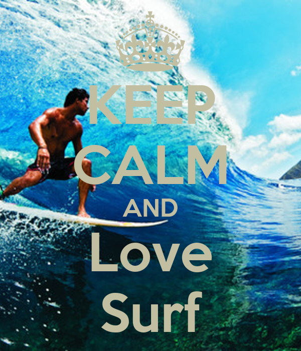 KEEP CALM AND Love Surf