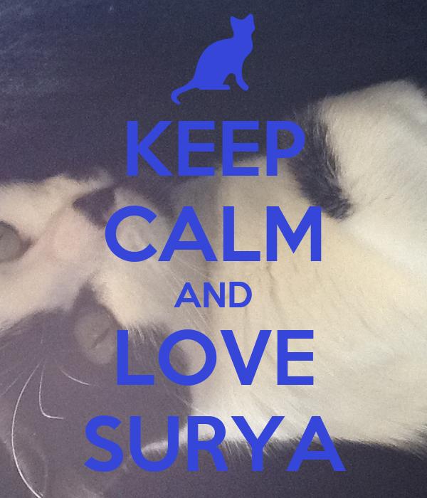 KEEP CALM AND LOVE SURYA