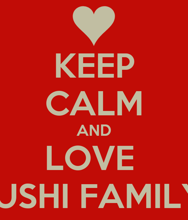 KEEP CALM AND LOVE  SUSHI FAMILY
