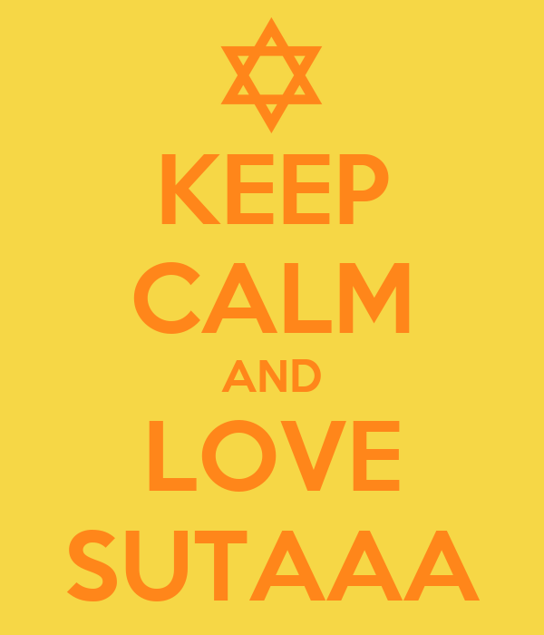 KEEP CALM AND LOVE SUTAAA