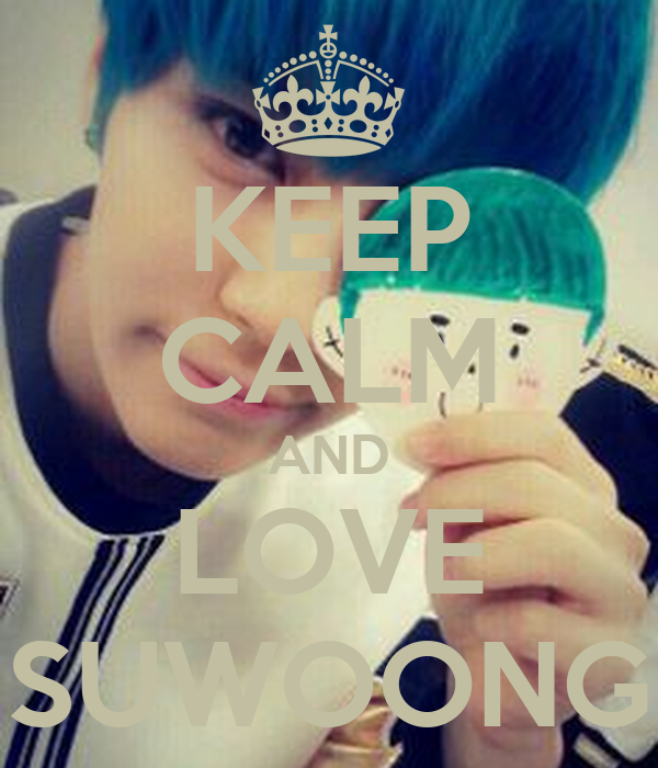 KEEP CALM AND LOVE SUWOONG