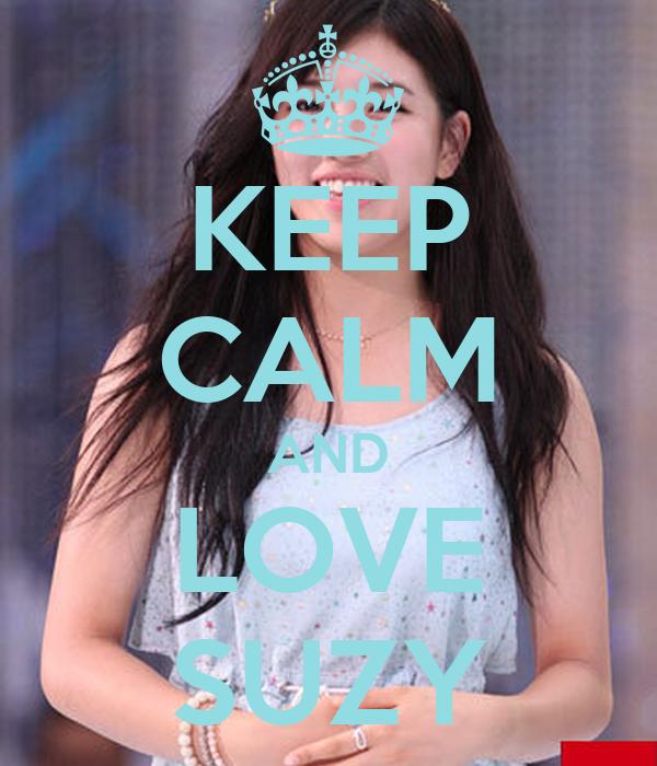 KEEP CALM AND LOVE SUZY