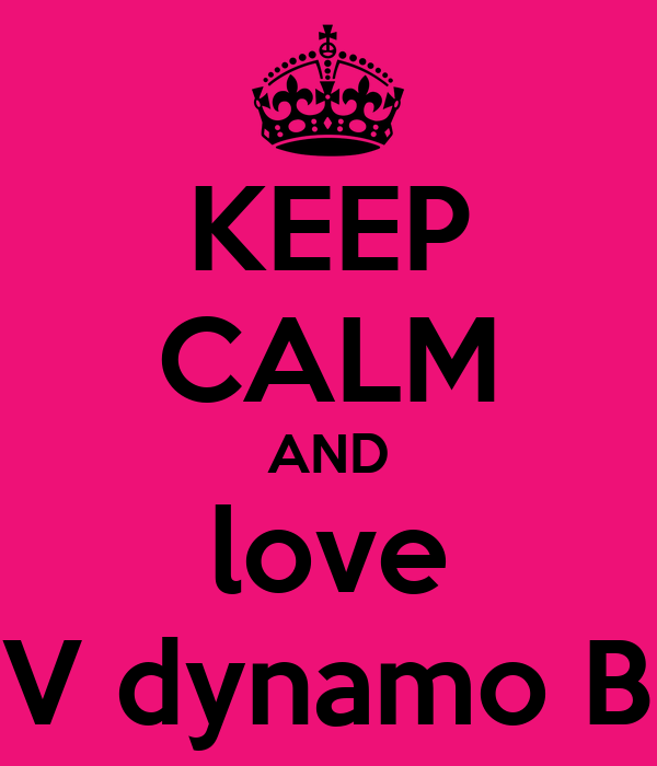 KEEP CALM AND love SV dynamo B2