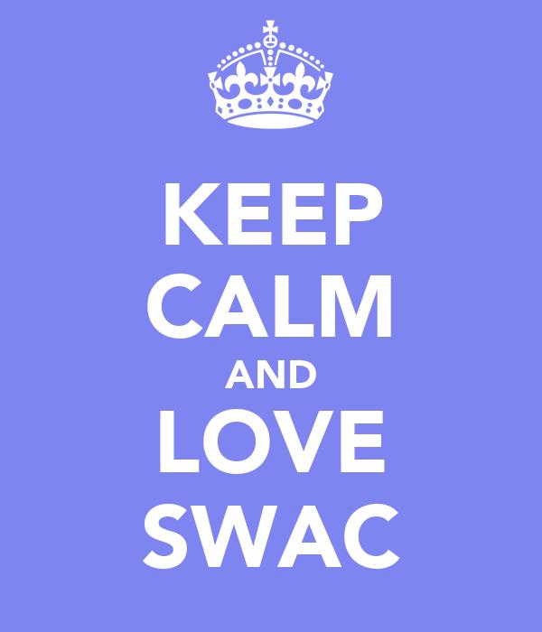 KEEP CALM AND LOVE SWAC