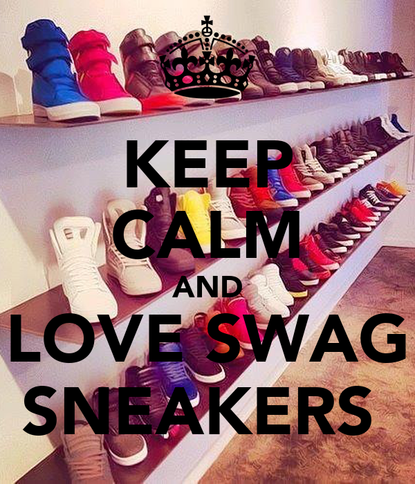 KEEP CALM AND LOVE SWAG SNEAKERS