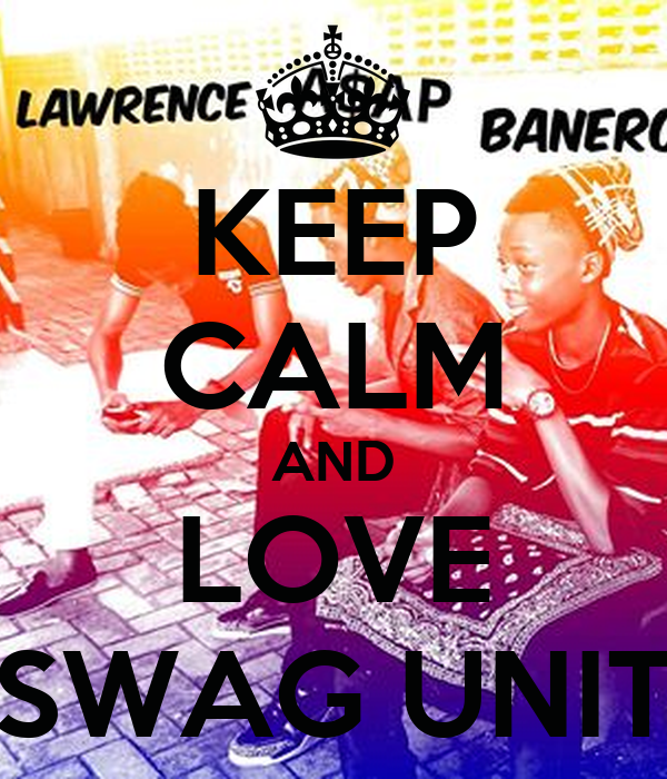 KEEP CALM AND LOVE SWAG UNIT