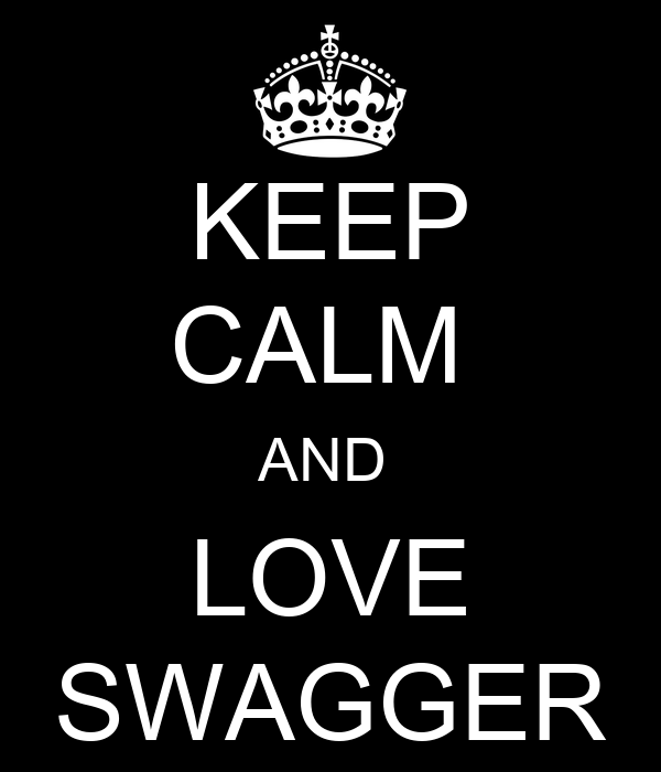 KEEP CALM  AND  LOVE SWAGGER