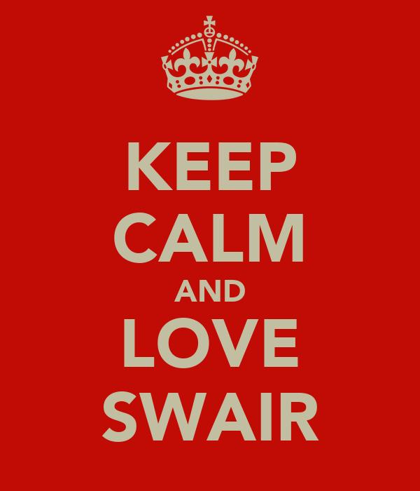 KEEP CALM AND LOVE SWAIR