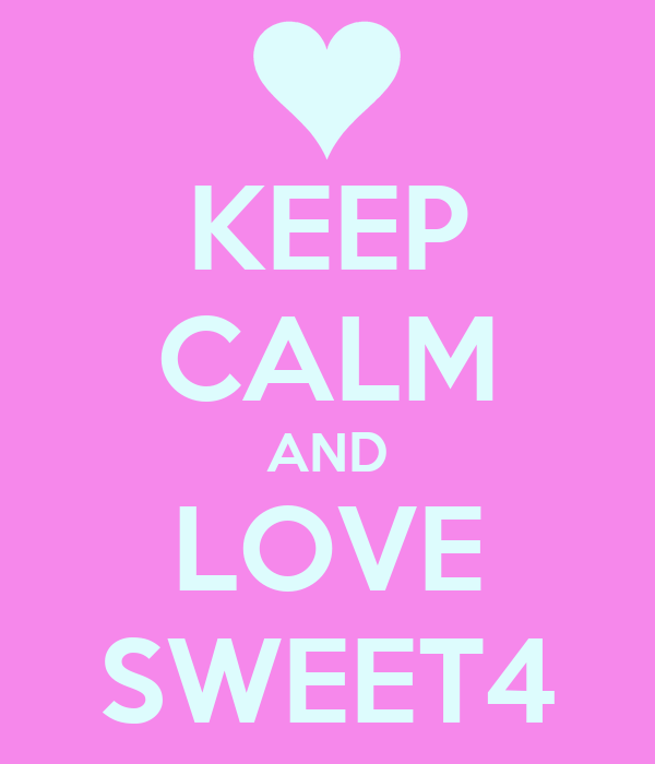 KEEP CALM AND LOVE SWEET4