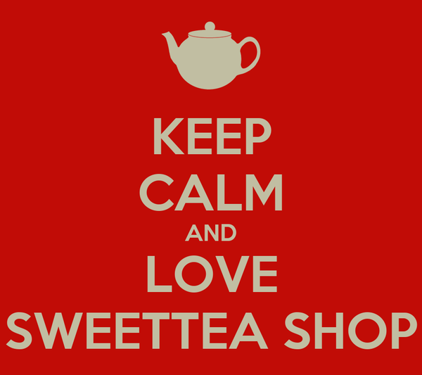 KEEP CALM AND LOVE SWEETTEA SHOP