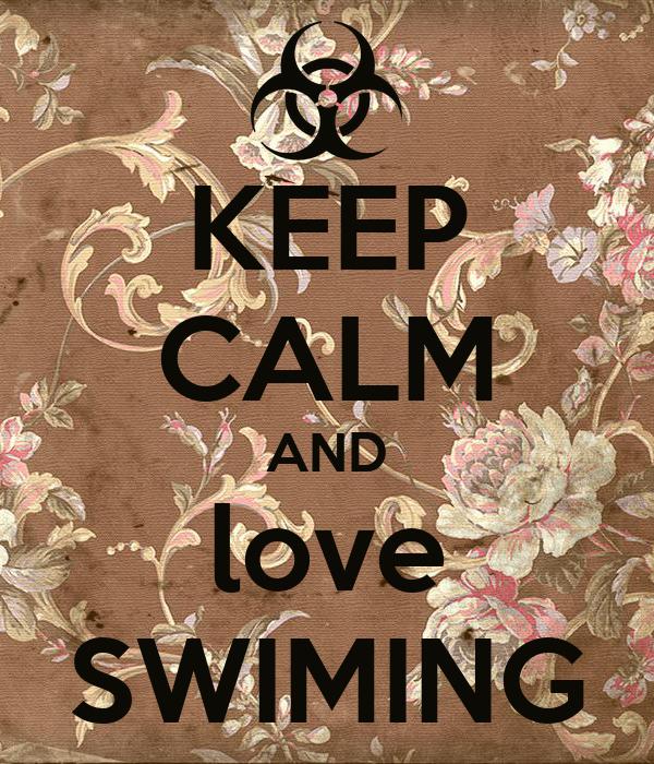 KEEP CALM AND love SWIMING