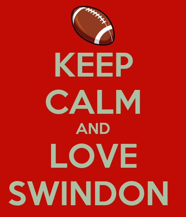 KEEP CALM AND LOVE SWINDON