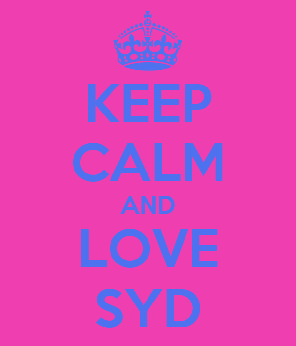 KEEP CALM AND LOVE SYD