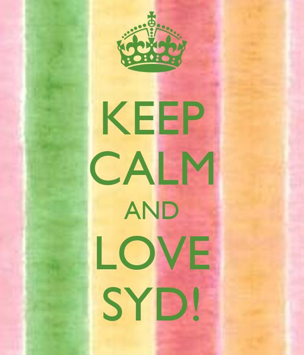 KEEP CALM AND LOVE SYD!