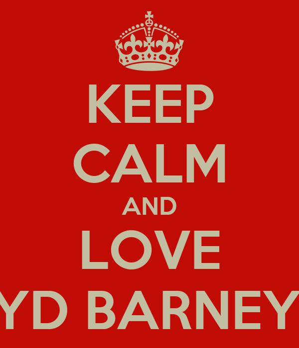 KEEP CALM AND LOVE SYD BARNEYY