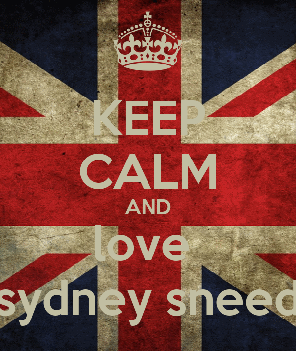KEEP CALM AND love  sydney sneed