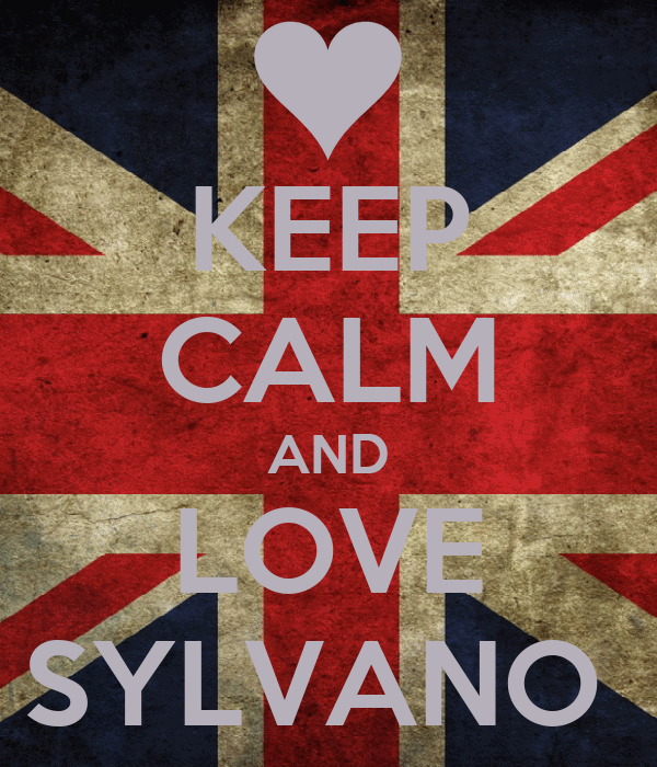 KEEP CALM AND LOVE SYLVANO