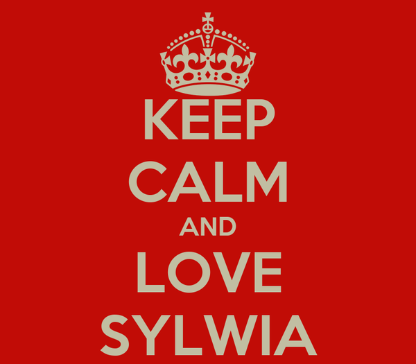 KEEP CALM AND LOVE SYLWIA