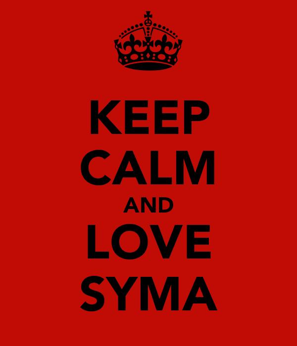 KEEP CALM AND LOVE SYMA