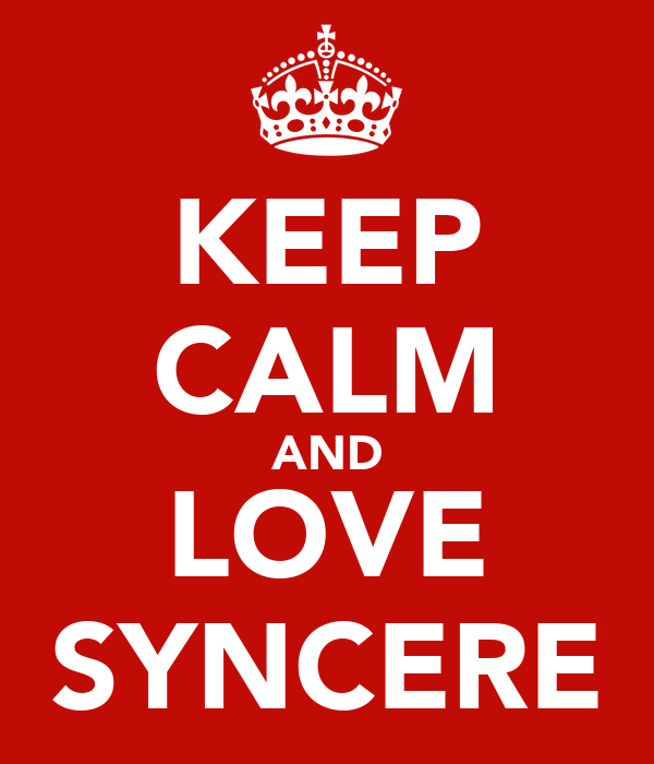KEEP CALM AND LOVE SYNCERE