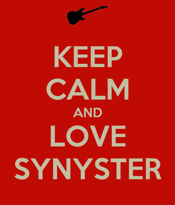 KEEP CALM AND LOVE SYNYSTER