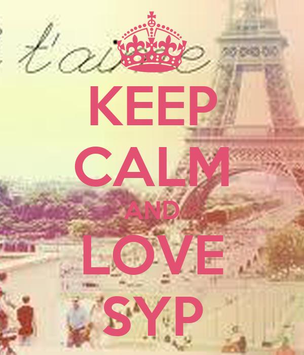 KEEP CALM AND LOVE SYP