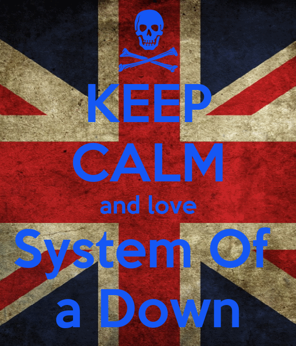 KEEP CALM and love System Of  a Down