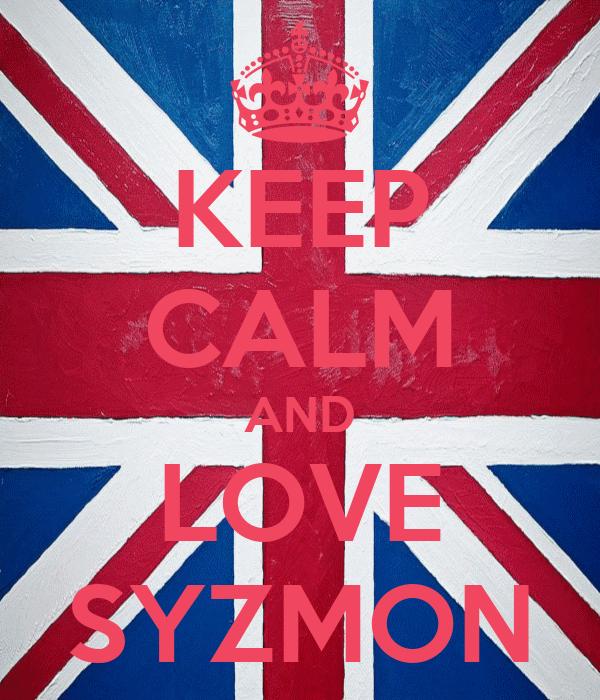 KEEP CALM AND LOVE SYZMON