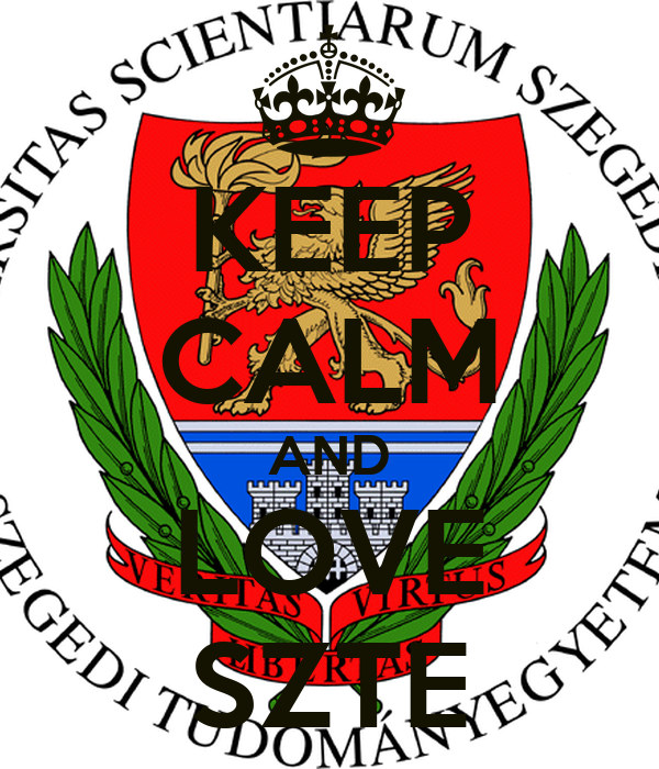 KEEP CALM AND LOVE SZTE