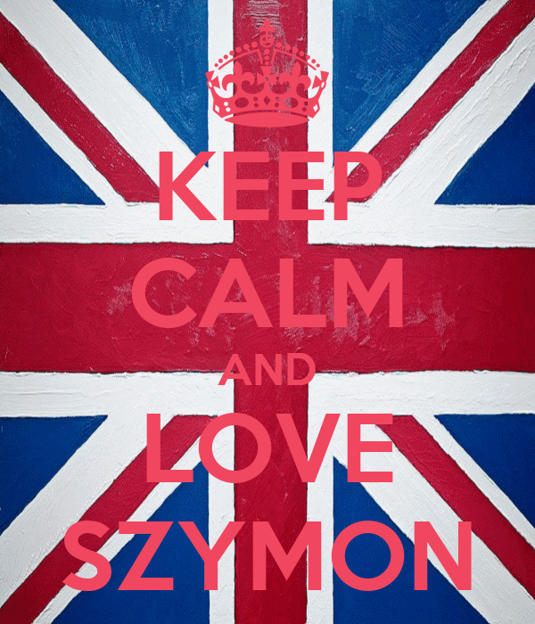KEEP CALM AND LOVE SZYMON