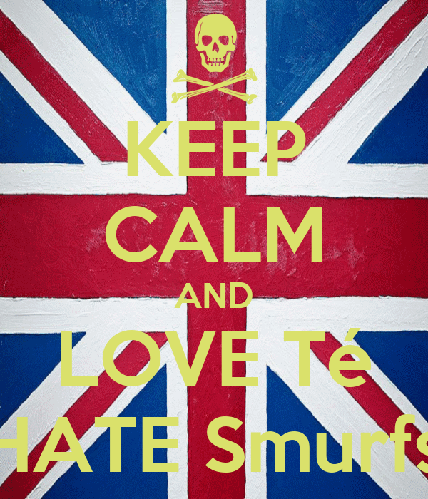 KEEP CALM AND LOVE Té HATE Smurfs