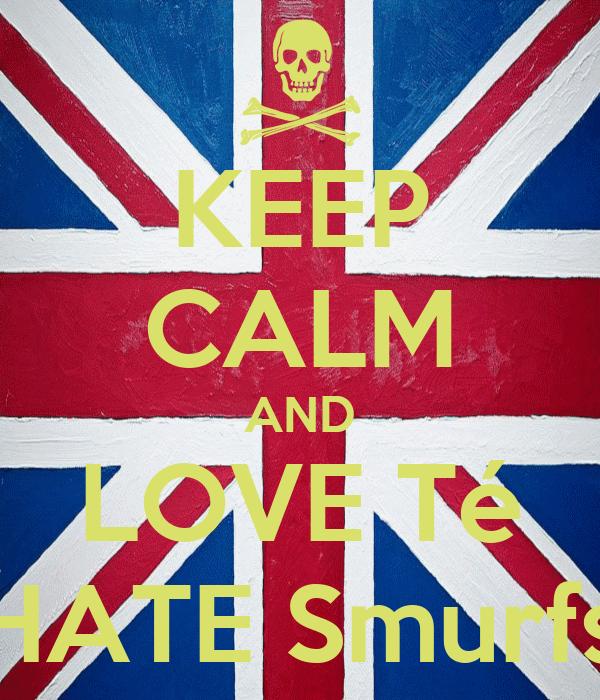 KEEP CALM AND LOVE Té HATE Smurfs