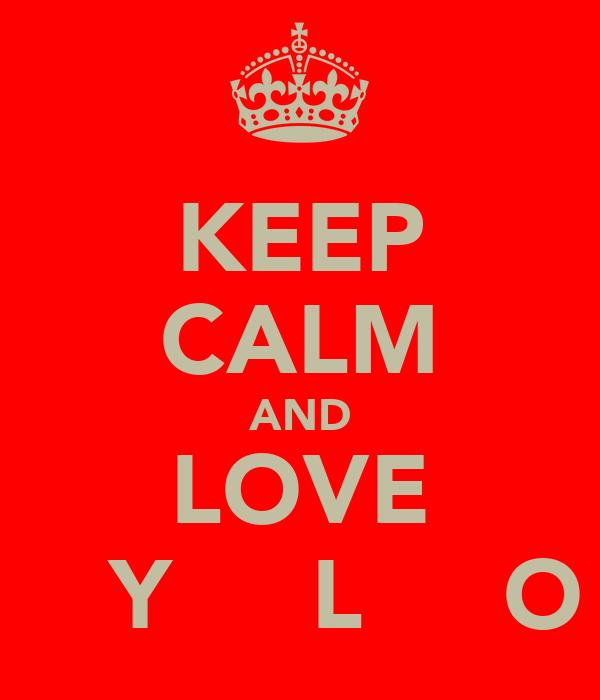 KEEP CALM AND LOVE T̶̲̥̅̊A̶̲̥̅̊Y̶̲̥̅̊L̶̲̥̅̊O̶̲̥̅̊R̶̲̥̅̊