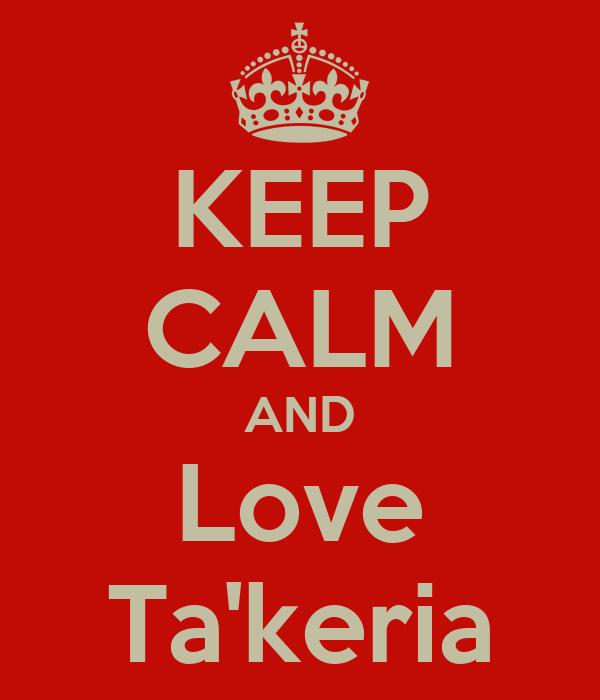 KEEP CALM AND Love Ta'keria