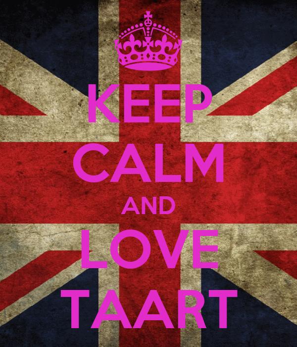 KEEP CALM AND LOVE TAART