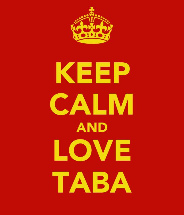 KEEP CALM AND LOVE TABA