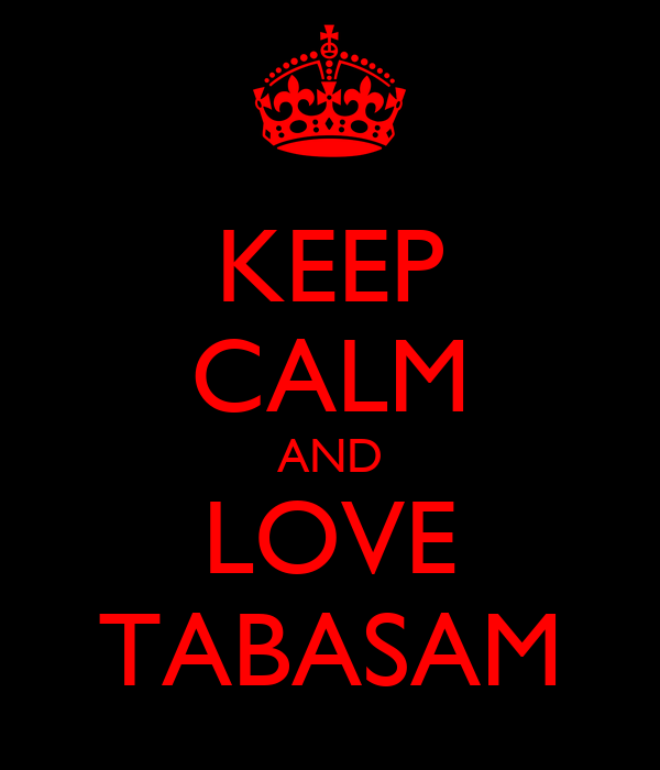 KEEP CALM AND LOVE TABASAM
